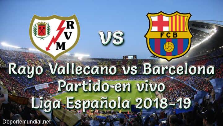 Rayo Vallecano vs Barcelona en VIVO Liga Española 2018-19