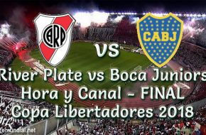River Plate vs Boca Juniors Hora y Canal Final Copa Libertadores 2018