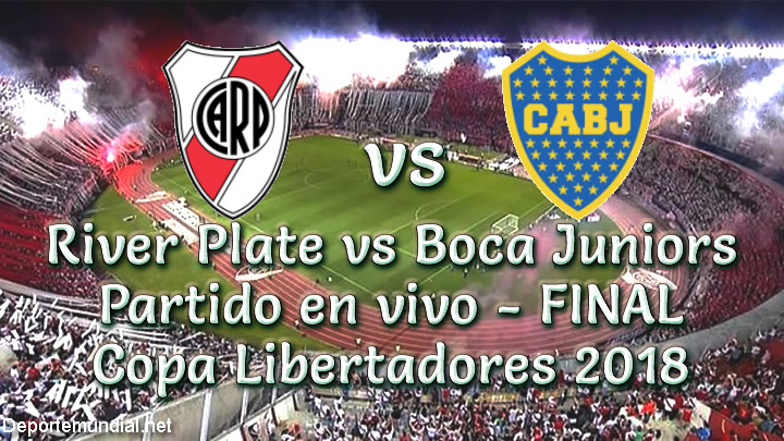 River Plate vs Boca Juniors en vivo Final Copa Libertadores 2018
