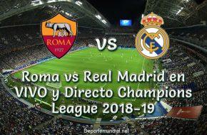 Roma vs Real Madrid en VIVO y Directo Champions League 2018-19
