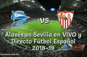 Alavés vs Sevilla en VIVO y Directo Fútbol Español 2018-19