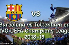 Barcelona vs Tottenham en VIVO UEFA Champions League 2018-19