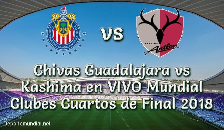 Chivas Guadalajara vs Kashima en VIVO Mundial Clubes Cuartos de Final 2018