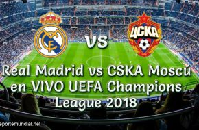 Real Madrid vs CSKA Moscú en VIVO UEFA Champions League 2018