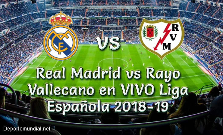 Real Madrid vs Rayo Vallecano en VIVO Liga Española 2018-19
