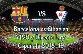 Barcelona vs Eibar en VIVO y Directo Liga Española 2018-19