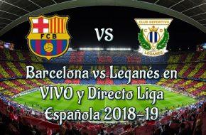 Barcelona vs Leganés en VIVO y Directo Liga Española 2018-19