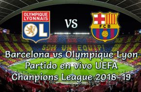 Barcelona vs Olympique Lyon en vivo Champions League 2018-19
