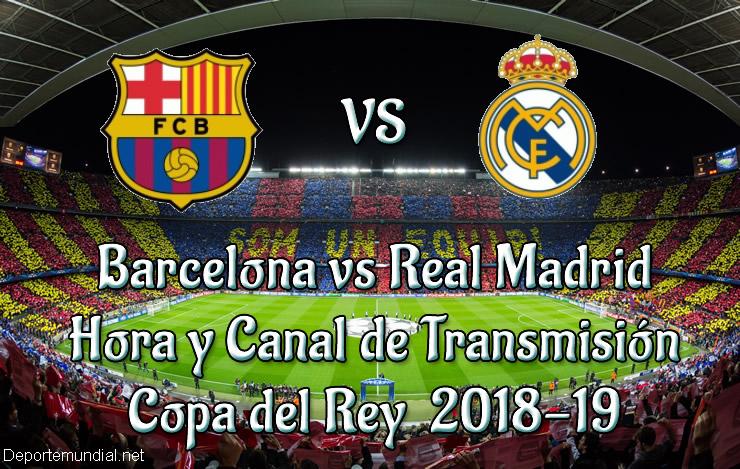 Barcelona vs Real Madrid Hora y Canal de Transmisión