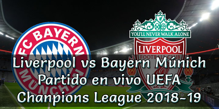 Liverpool vs Bayern Múnich en VIVO Champions League 2018-19