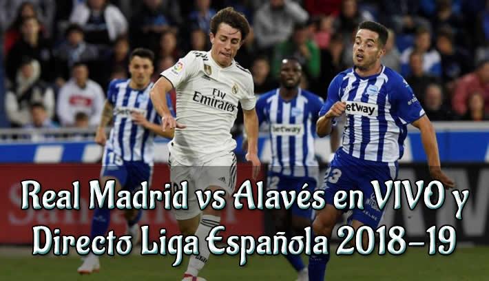 Real Madrid vs Alavés en VIVO y Directo Liga Española 2018-19