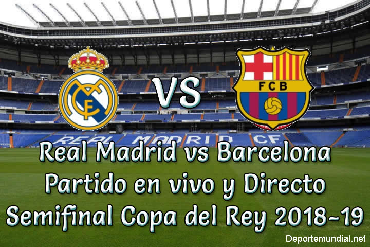Real Madrid vs Barcelona en vivo y Directo Copa del Rey 2018-19