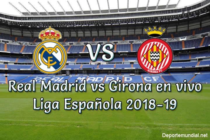 Real Madrid vs Girona en VIVO liga Española 2018-19