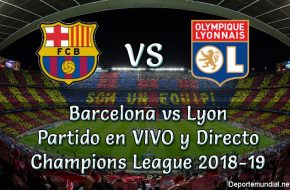 Barcelona vs Lyon en VIVO y Directo Champions League 2018-19