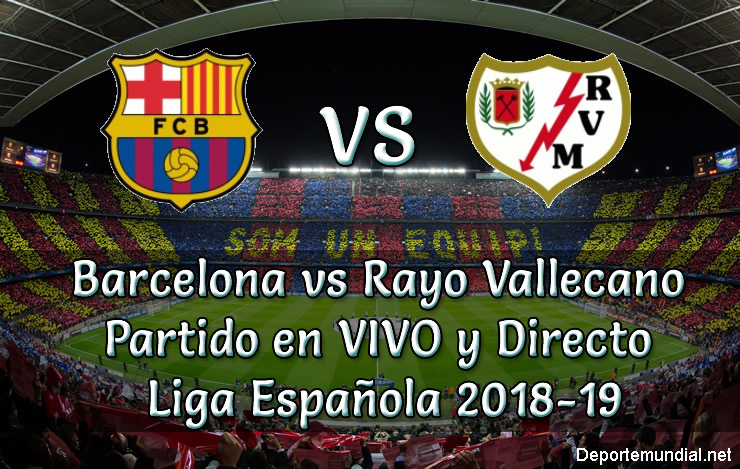 Barcelona vs Rayo Vallecano en vivo liga española 2018-19