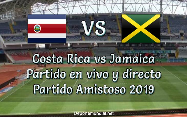 Costa Rica vs Jamaica en vivo y Directo Partido Amistoso 2019