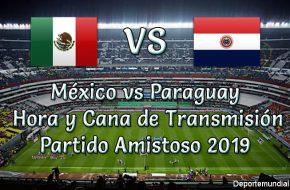México vs Paraguay Hora y Canala del partido