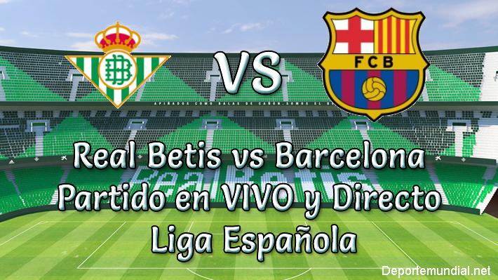 Real Betis vs Barcelona en VIVO Liga Española