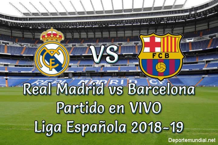 Real Madrid vs Barcelona en VIVO y Directo Liga Española 2018-19