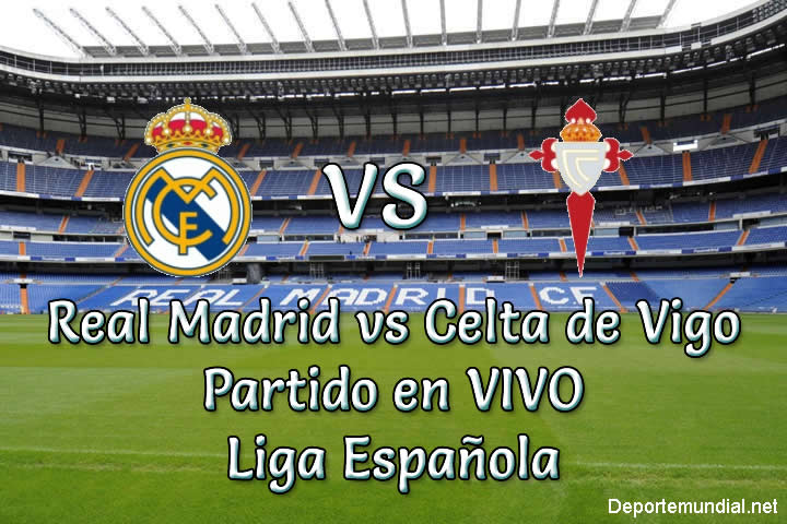 Partido De Celta Vigo Vs Real Madrid En Vivo Hoy