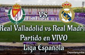 Real Valladolid vs Real Madrid en VIVO y Directo Liga Española