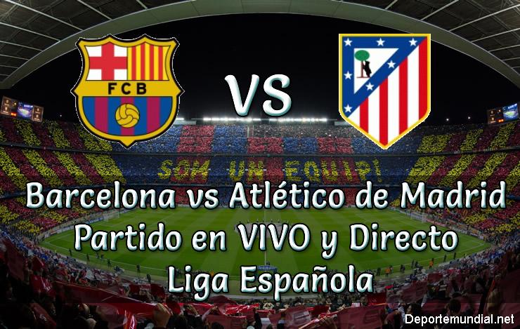 Barcelona vs Atlético de Madrid en vivo Liga Española