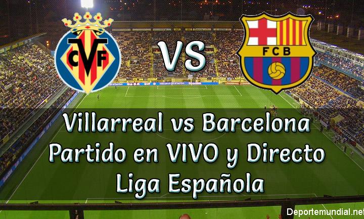 Villarreal vs Barcelona en vivo liga española
