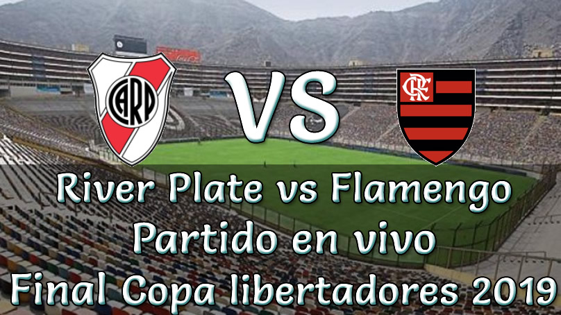 River vs flamengo en vivo final copa libertadores 2019