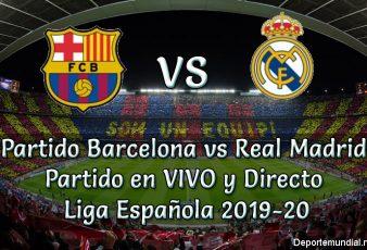 Barcelona vs Real Madrid en vivo Liga Española 2019-20