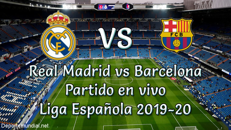 Real Madrid vs Barcelona en VIVO Liga España 2020